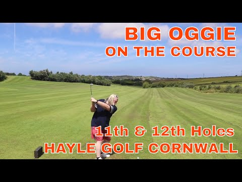 BIG OGGIE ON THE COURSE... HOLES 11 & 12 HAYLE GOLF CORNWALL