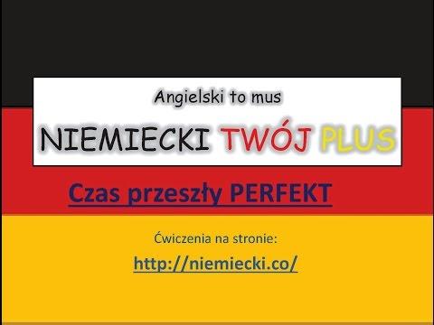 Czas przeszły - Perfekt - Angielski to mus, NIEMIECKI TWÓJ PLUS - Niemiecki Gramatyka