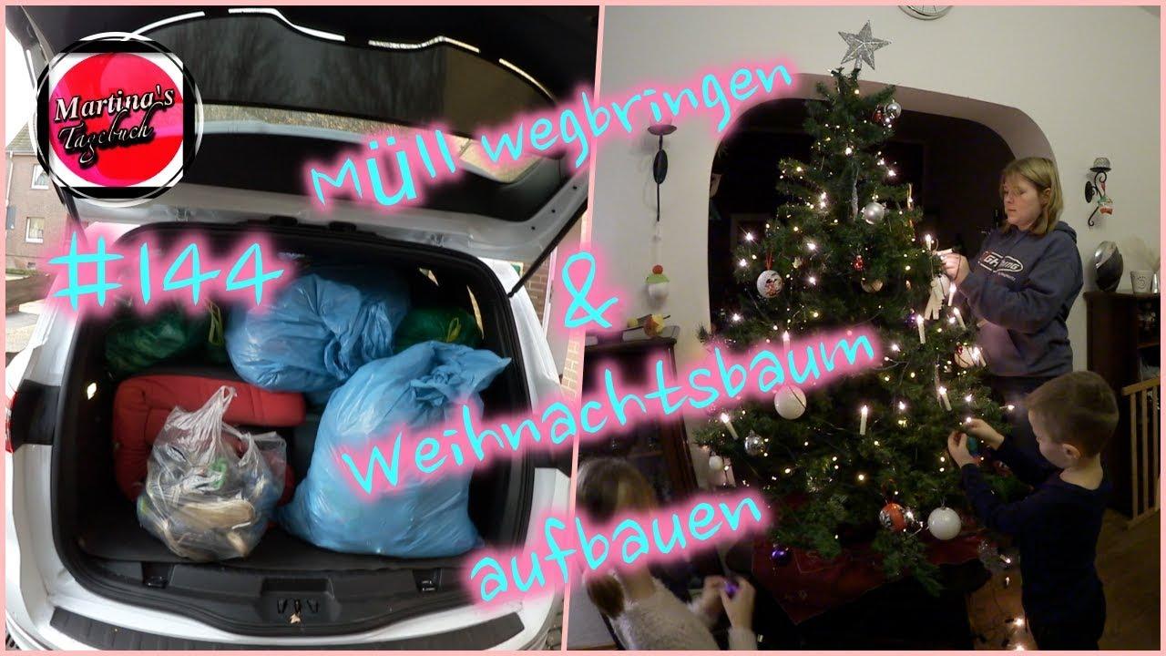 Weihnachtsbaum Aufbauen.Müll Wegbringen Und Weihnachtsbaum Aufbauen 144 Martinas Tagebuch
