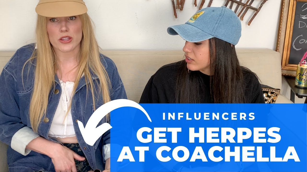 OMG Influencers Got Herpes at Coachella!!