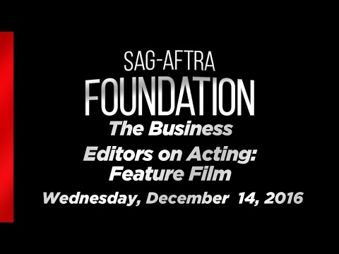 The Business: Editors on Acting: Feature Film