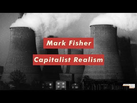 Mark Fisher: Capitalist Realism