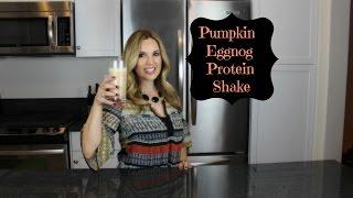 Pumpkin Eggnog Protein Shake