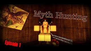 Myth Hunting Episode 1 (Roblox)