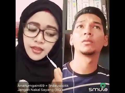 Ilir7 - Jangan Nakal Sayang (Cover Smule) by FirdausPpkk feat Nurgaini