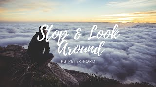 Bayside Christian Church - Stop & Look Around - Ps Peter Ford - 3/05/2020