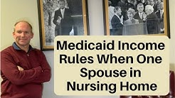 Medicaid Income Rules When One Spouse is in the Nursing Home