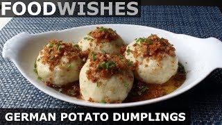 German Potato Dumplings (Kartoffelkloesse) - Food Wishes