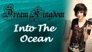 Dream Kingdom - Into The Ocean (Blue October Cover)