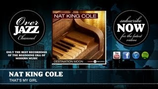 Watch Nat King Cole Thats My Girl video