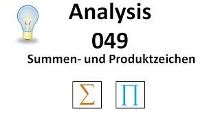 Analysis 049 - Summen- und Produktzeichen