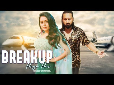 [ Beat ] – Breakup Huya Hai – Yo Yo Honey Singh | Neha Kakkar | Type Beat 2019