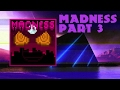 Madness [Custom Mod Campaign] Part 3