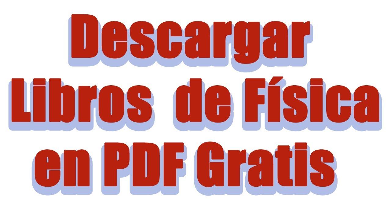 DESCARGAR LIBROS DE FISICA EN PDF GRATIS
