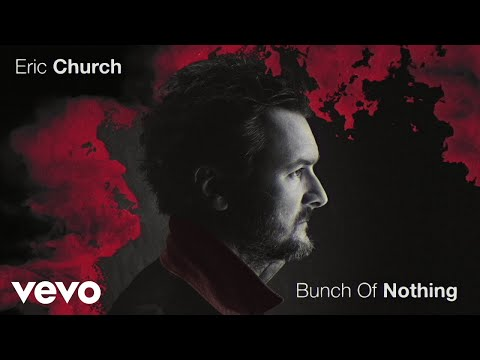 Eric Church – Bunch of Nothing