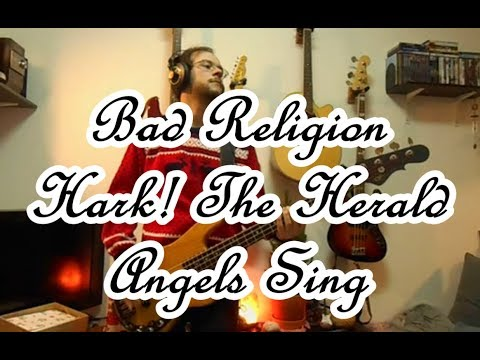 Hark! The Herald Angels Sing by Bad Religion Bass Cover