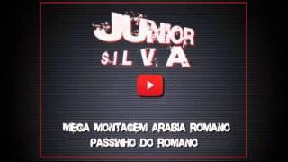 Mega Montagem   Arabia Romano   Passinho Do Romano