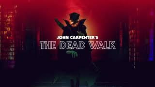 John Carpenter - The Dead Walk (Official Audio)