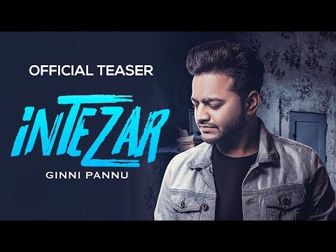 Intezar | Ginni Pannu | Teaser | Parmish Varma | Preet Hundal | Full song 1st August