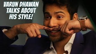 Varun Dhawan Tells Us What He Thinks About His Style!