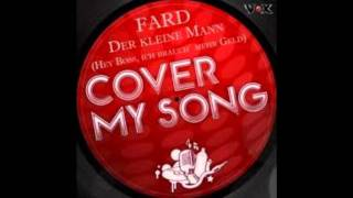 FARD - DER KLEINE MANN (HEY BOSS) - COVER MY SONG (OFFICIAL HD VERSION)