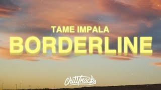 Tame Impala - Borderline (Lyrics)