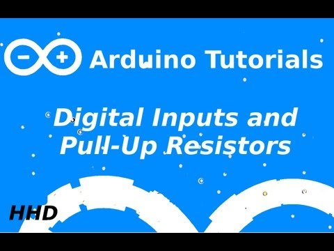 Arduino Tutorial #3: Digital Inputs And Pull-Up Resitors