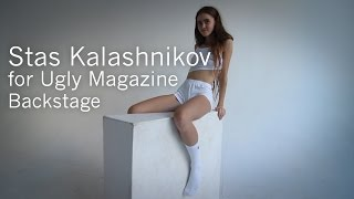 Stas Kalashnikov for Ugly Magazine Backstage