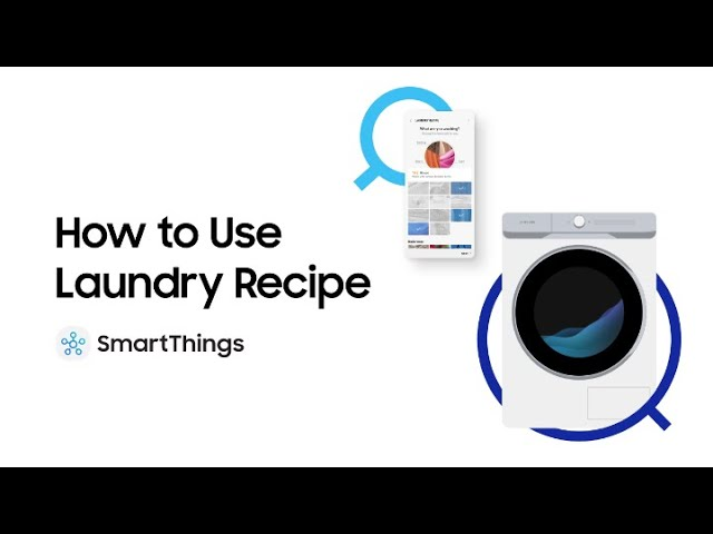 Smart Home: How to Use Laundry Recipe | Samsung