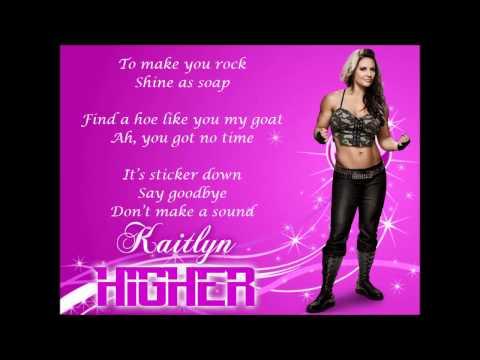 Kaitlyn WWE Theme - Higher (lyrics)