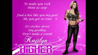 Kaitlyn WWE Theme - Higher (lyrics)