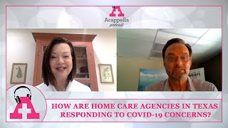 How are home care agencies in Texas responding to COVID-19 concerns? | Acappella Podcast -Episode 44
