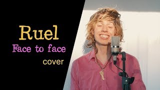 Ruel - Face To Face (Cover)