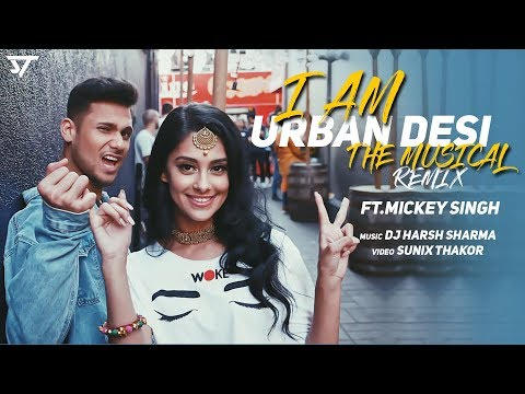I am Urban Desi Remix  Mickey Singh  Punjabi Medley Mashup  Dj Harsh Sharma  Sunix Thakor