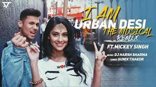Download I am Urban Desi (Remix) | Mickey Singh | Punjabi Medley Mashup | Dj Harsh Sharma | Sunix Thakor Mp3 and Videos