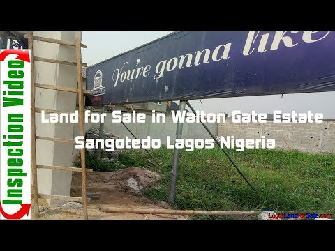 Land For Sale in Walton Gate Estate Sangotedo Ajah  Lagos Nigeria