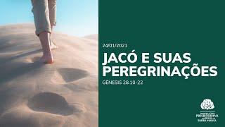 Jacó e suas peregrinações - Escola Bíblica Dominical - 24/01/2021