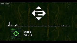 Exiled - Ganja (Original Mix)