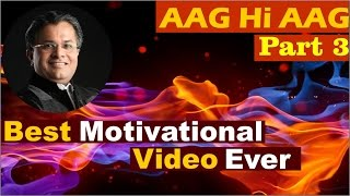 MOST POWERFUL Motivational Video in HINDI - Aag Hi Aag Part 3 by Santosh Nair