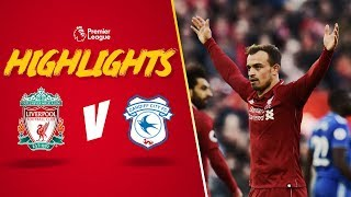 Highlights: LFC 4-1 Cardiff City | Salah, Mane & Shaqiri on target