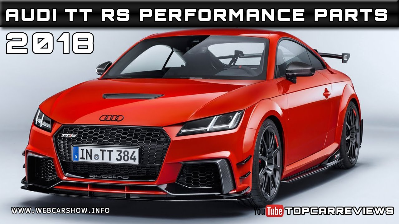 2018 Audi Tt Rs Performance Parts Review Rendered Price Specs
