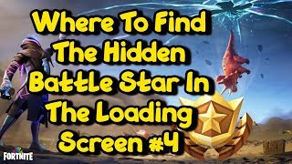 Where To Find The Hidden Secret Battle Star In The Loading Screen #4 - Saison 10 Semaine 4 Fortnite