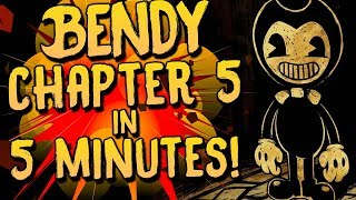 Bendy and the Ink Machine Chapter 5 in 5 MINUTES!   Bendy in a Nutshell 5