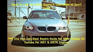 What To Look For When Buying A used Bmw 520D 525D 530D 535D