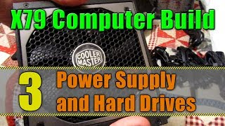 X79 Computer Build - Part 3: Power Supply and Hard Drives
