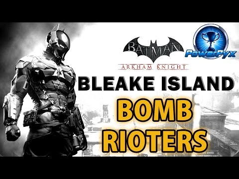 Batman Arkham Knight - Bleake Island - All Bomb Rioter Locations