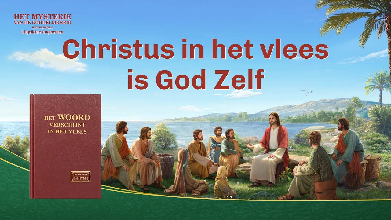 Christus in het vlees is God Zelf