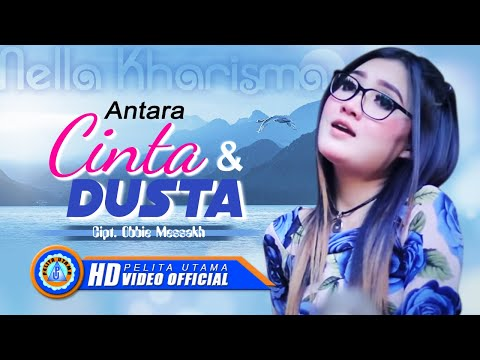 Nella Kharisma - ANTARA CINTA DAN DUSTA ( Official Music Video ) [HD]
