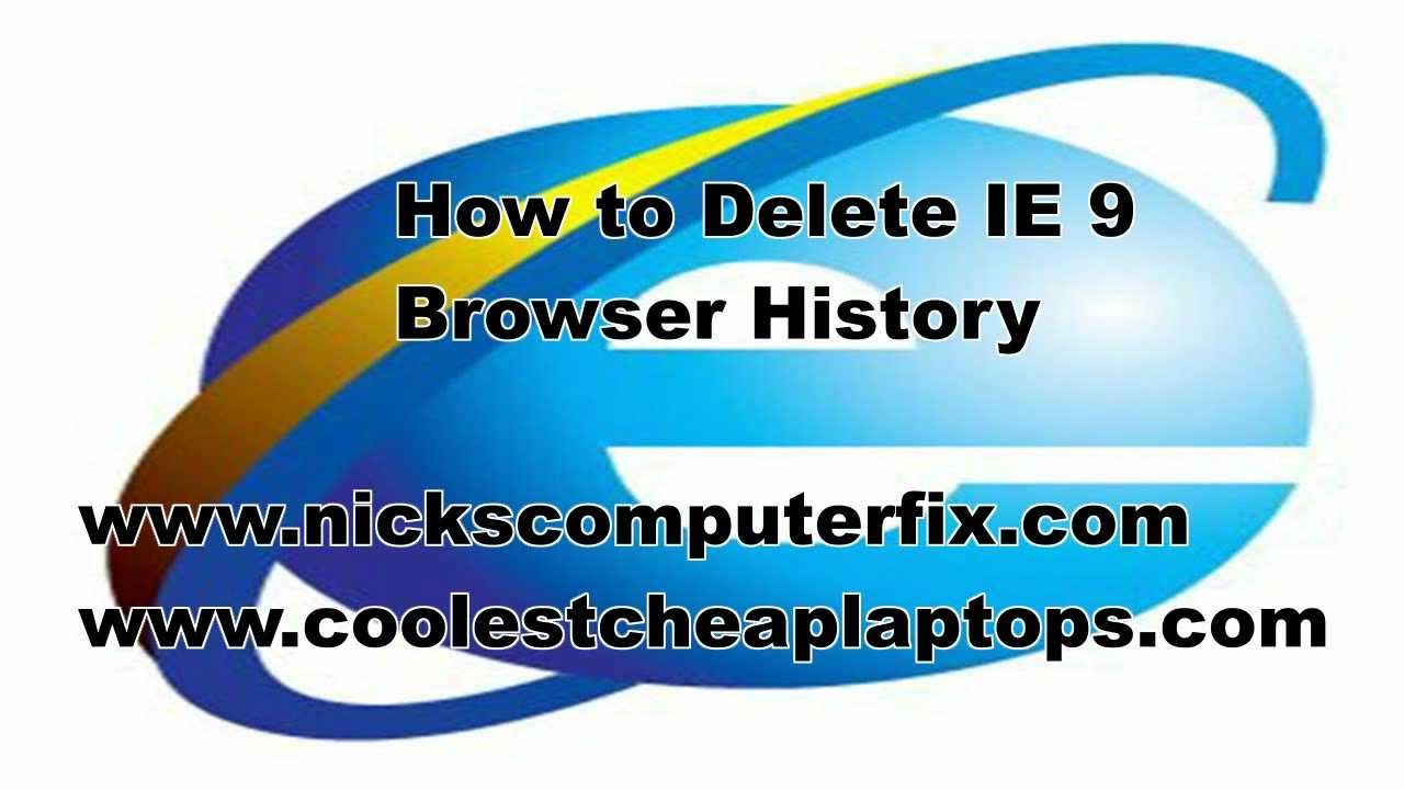 How To Delete History In Internet Explorer  Permanently Clear Cache