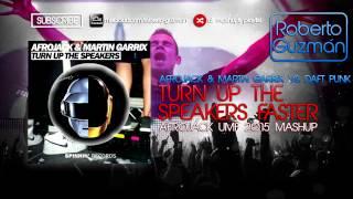 Afrojack & Martin Garrix vs. Daft Punk - Turn Up The Speakers Faster (Afrojack UMF 2015 Mashup)
